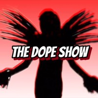 The Dope Show ✨
