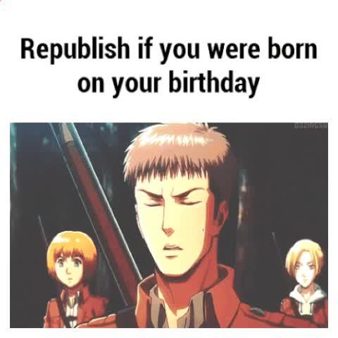 Revine if u were born on ur birthday!
