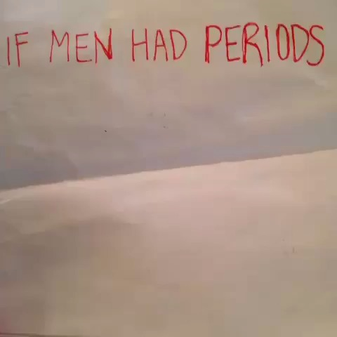If Men Had Periods. W/ Klarity (s/b Cody Johns) vine