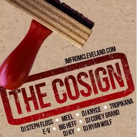 Vine by #TheCosign - [Mixtape] @ImFromCLE Presents #TheCosign 2 :: http://t.co/BmlXAbEqDw @LiveMixtapes @DJStephFloss @DJKNyce @DJEV @8081Meel @DJRyanWolf @DjKY_